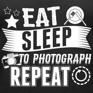 Photograph EAT SLEEP photographer - Women's Premium Tank Top