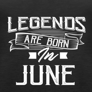 Legends are born in June - Women's Premium Tank Top