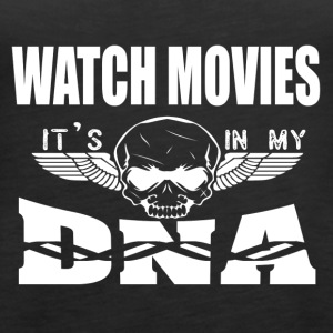 Watching Movies - It's in my DNA - Women's Premium Tank Top
