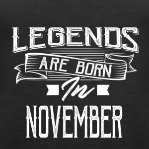 Legends are born in November - Women's Premium Tank Top