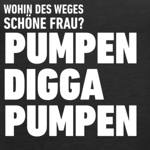 Pumpen Digga, Pumpen! for girls :-) - Frauen Premium Tank Top