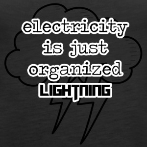 Electricians: Electricity is just organized lightnin - Women's Premium Tank Top
