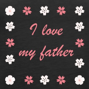 I love my father - Frauen Premium Tank Top
