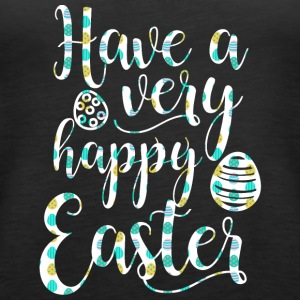 Easter / Easter Bunny: Have a very happy Easter - Women's Premium Tank Top