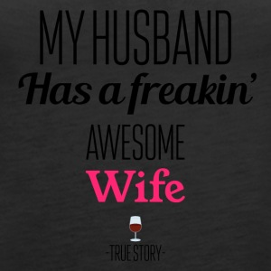My husband has a freaking awesome wife - Women's Premium Tank Top
