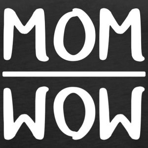 Mom = Wow - Frauen Premium Tank Top