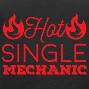 Mechanic: Hot Single Mechanic - Women's Premium Tank Top