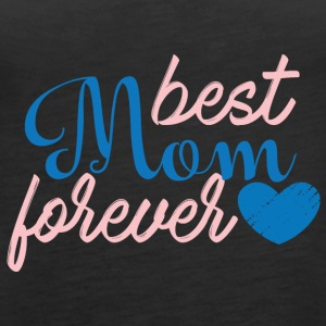 Muttertag: Best Mom Forever - Frauen Premium Tank Top