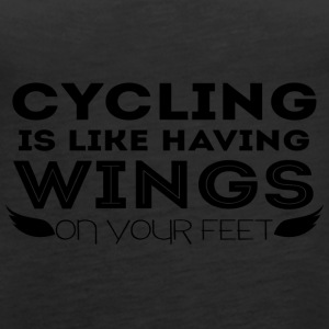 Cycling: Cycling is like having wings on your - Women's Premium Tank Top