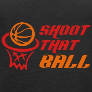 Coach / Trainer: Shoot That Ball - Frauen Premium Tank Top