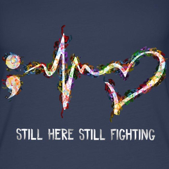 Still here still fighting shirt