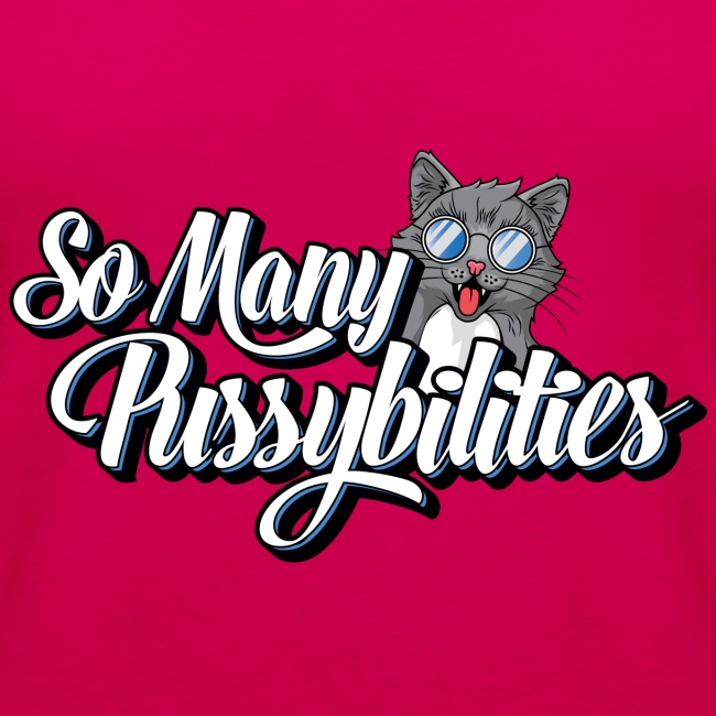 So Many PussyBilities