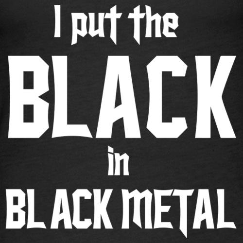 I put the BLACK in BLACK METAL - Naisten premium hihaton toppi
