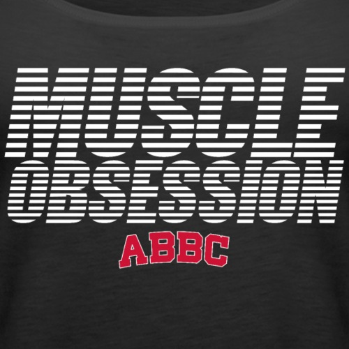 Muscle Obsession - Frauen Premium Tank Top