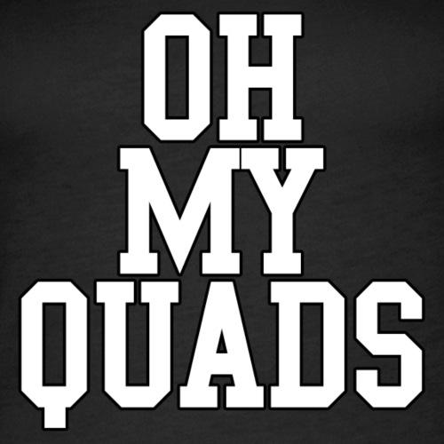 Oh my quads - Canotta premium da donna