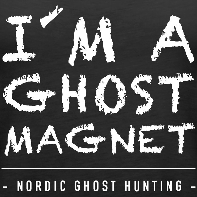I´m a ghost magnet