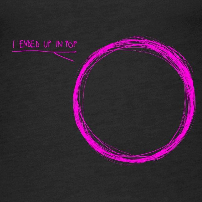 I ended up in pop (pink)