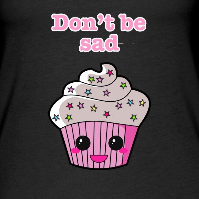 Don't be sad cupcake