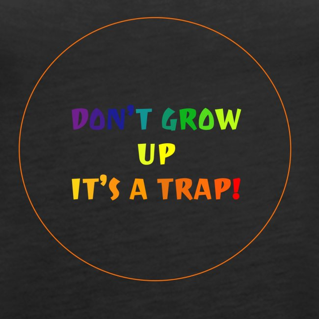 Don't grow, it's a trap