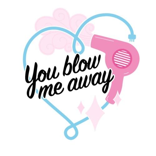 You Blow Me Away   Retro Kitsch Hairdryer