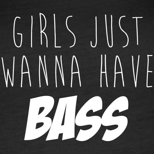 Girls just wanna have Bass - Frauen Premium Tank Top