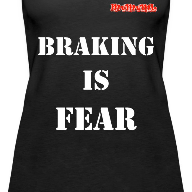 Braking is fear
