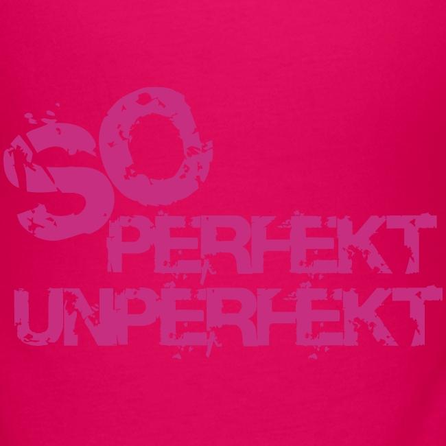 so perfekt unperfekt