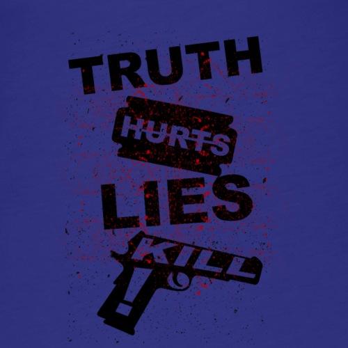 Truth Hurts Lies Kill - Frauen Premium Tank Top