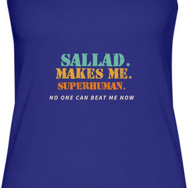Sallad Makes Me Superhuman