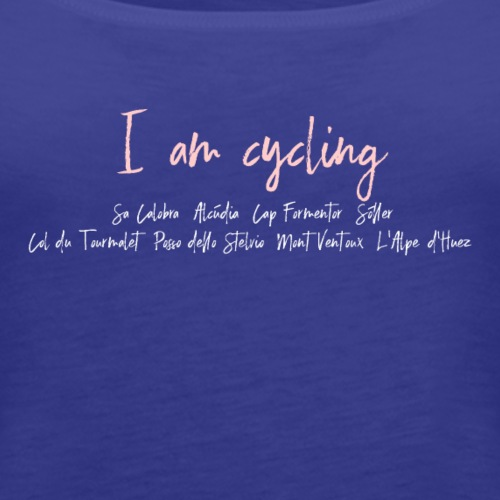 I am cycling in Mallorca and Europe - Frauen Premium Tank Top