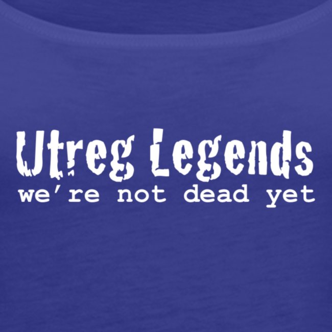 Utreg Legends - we're not dead yet