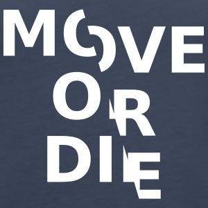move or die - Frauen Premium Tank Top