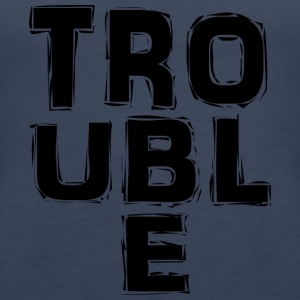 Trouble - Women's Premium Tank Top