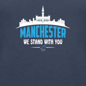 MANCHESTER WE STAND WITH YOU - Women's Premium Tank Top