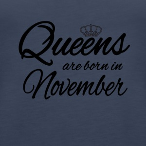 Queens Born November Princess Birthday - Women's Premium Tank Top