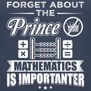 mathematics FORGET PRINCE - Frauen Premium Tank Top