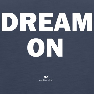 Dream on (white) - Frauen Premium Tank Top