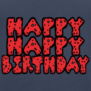 happy birthday - Vrouwen Premium tank top