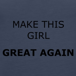 MAKE THIS GIRL GREAT AGAIN - Frauen Premium Tank Top