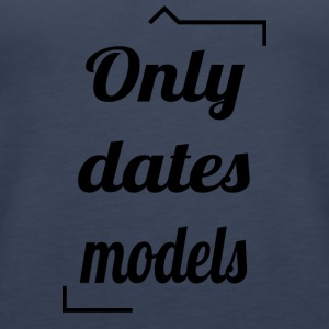 Only Dates Models - Frauen Premium Tank Top