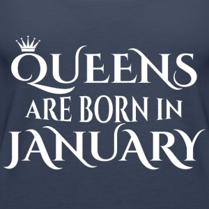 Queens are born in January - Women's Premium Tank Top