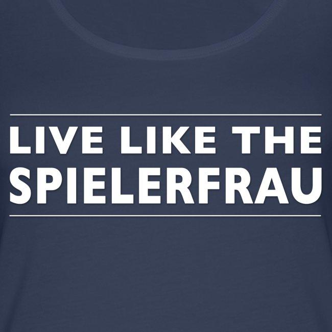 Live like the Spielerfrau weiss 5512x2061 png
