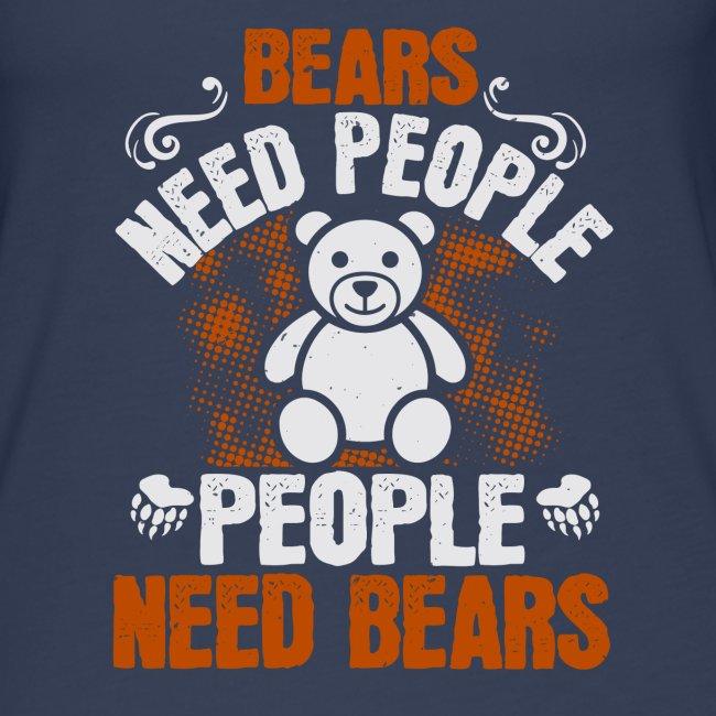 Bears need people People need bears