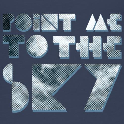 Point Me to the Sky - Premiumtanktopp dam