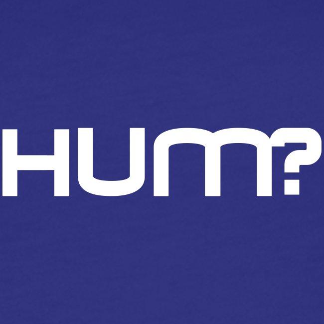 logo hum?