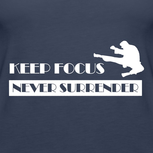 Keep Focus, Never Surrender