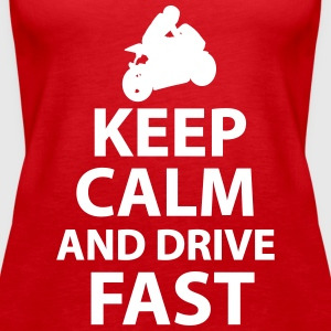 Keep Calm And Drive Fast - Women's Premium Tank Top