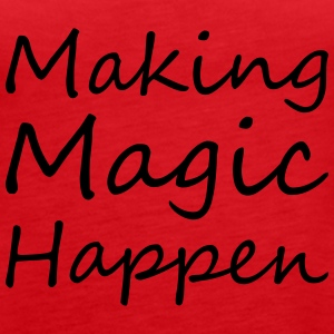 Making Magic Happen - Dame Premium tanktop