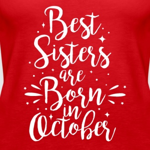 Best sisters are born in October - Women's Premium Tank Top