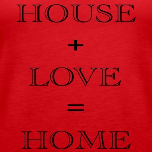 HOUSE + LOVE - Vrouwen Premium tank top